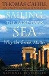 Sailing the Wine-Dark Sea: Why the Greeks Matter