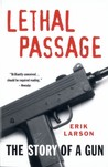 Lethal Passage: The Story of a Gun