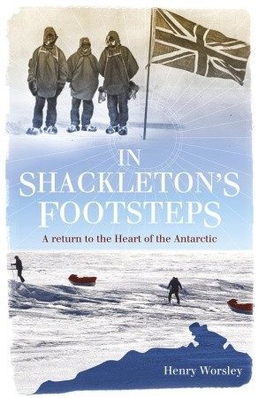 In Shackleton's Footsteps by Henry Worsley
