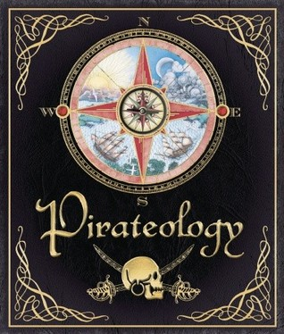 Pirateology: The Pirate Hunter's Companion (Ologies, #4)