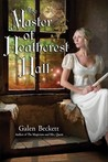 The Master of Heathcrest Hall (Mrs. Quent, #3)