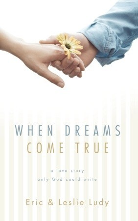When Dreams Come True by Eric Ludy