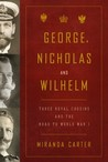 George, Nicholas and Wilhelm by M.J. Carter