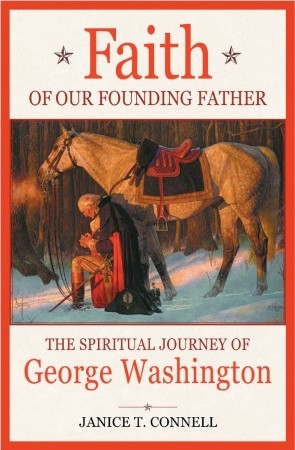 Faith of Our Founding Father by Janice T. Connell