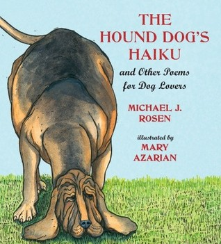 The Hound Dog's Haiku by Michael J. Rosen
