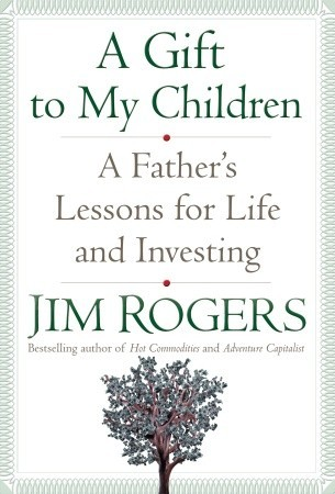 A Gift to My Children by Jim Rogers