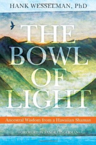 The Bowl of Light by Hank Wesselman