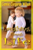 Laughing Through Life by Connie Corcoran Wilson