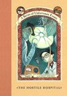 The Hostile Hospital (A Series of Unfortunate Events, #8)