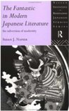 The Fantastic in Modern Japanese Literature