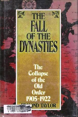 The Fall Of The Dynasties by Edmond Taylor