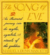 The Song Of Eve by Manuela Dunn-Mascetti