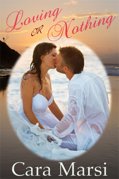 Loving or Nothing by Cara Marsi