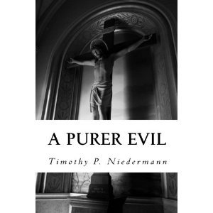 A Purer Evil by Timothy P. Niedermann