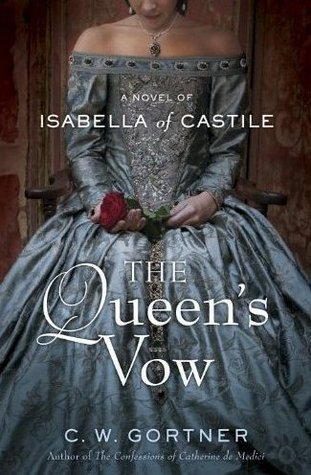 The Queen's Vow: A Novel Of Isabella Of Castile