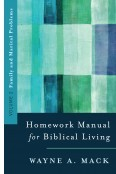 Homework Manual for Biblical Living Volume 2: Family and Marital Problems (Homework Manual for Biblical Living)