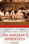 The Sorcerer's Apprentices: A Season in the Kitchen at Ferran Adri's elBulli