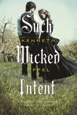 13063098 Such Wicked Intent by Kenneth Oppel {Audreys Review}