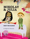 Mikolay and Julia Meet the Fairies (Mikolay and Julia, #1)