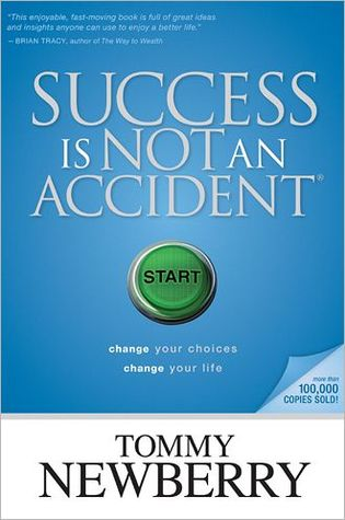 Success Is Not an Accident: Change Your Choices; Change Your Life