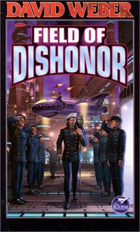 Field of Dishonor by David Weber