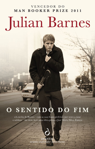O Sentido do Fim by Julian Barnes