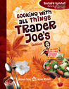 Cooking With All Things Trader Joe's Cookbook