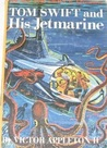 Tom Swift and His Jetmarine (Tom Swift Jr, #2)