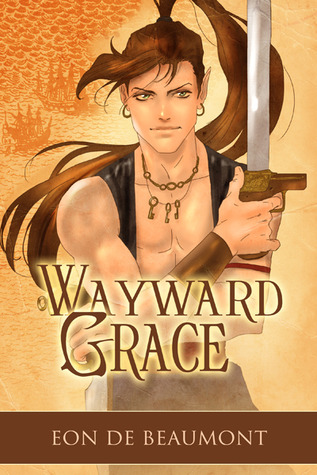 Wayward Grace by Eon de Beaumont