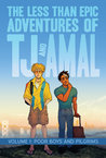 The Less Than Epic Adventures of TJ and Amal Volume 1: Poor Boys and Pilgrims