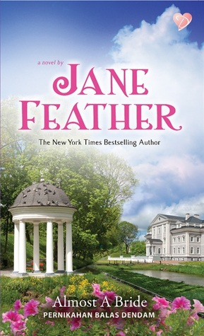 Almost a Bride - Pernikahan Balas Dendam by Jane Feather
