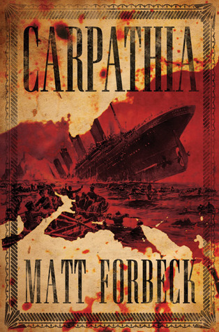 Carpathia by Matt Forbeck