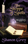 The Shoppe of Spells by Shanon Grey