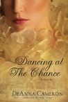 Dancing at The Chance by DeAnna Cameron