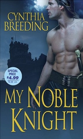 My Noble Knight by Cynthia Breeding
