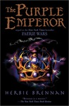 The Purple Emperor (The Faerie Wars Chronicles, #2)