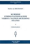 Kurdish Ethno-nationalism versus Nation-building States: Collected Articles (Analecta Isisiana)