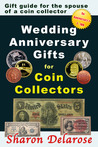 Wedding Anniversary Gifts for Coin Collectors by Sharon Delarose