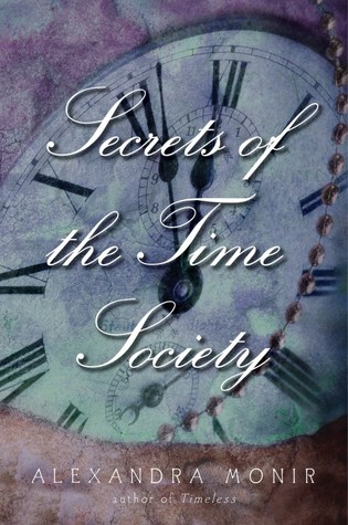Secrets of the Time Society by Alexandra Monir