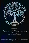 Tales from the Hollow Tree Volume One: Stories of Enchantment & Desolation (Hollow Tree Tales, #1)