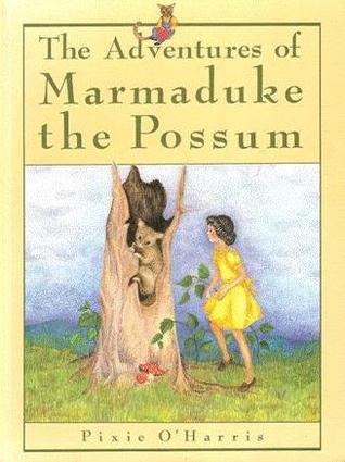 The Adventures of Marmaduke the Possum by Pixie O'Harris