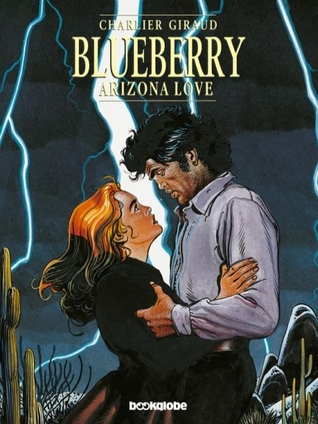 Blueberry: Arizona Love (Blueberry, #23)
