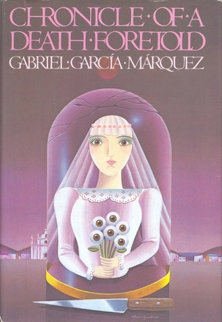 Chronicle of a Death Foretold by Gabriel Garcí­a Márquez