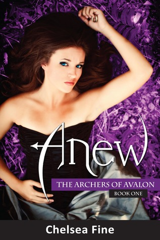Anew (The Archers of Avalon, #1)  - Chelsea Fine