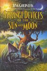 Strange Devices of the Sun And Moon