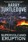 Supervolcano: Eruption (Supervolcano, #1)