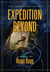 Expedition Beyond by Roger Bagg