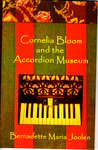 Cornelia Bloom And The Accordion Museum
