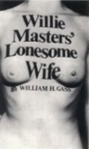 Willie Masters' Lonesome Wife by William H. Gass