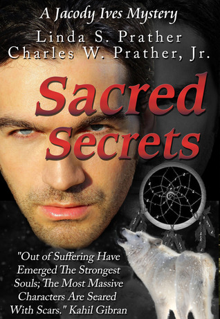 Sacred Secrets, A Jacody Ives Mystery by Linda S. Prather